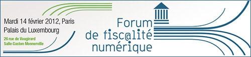 Forum Fiscalité numérique - Mardi 14 février 2012